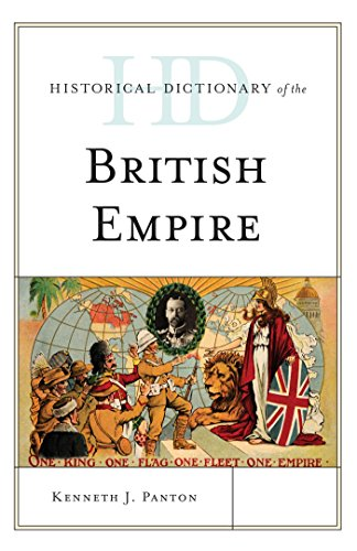 Historical Dictionary of the British Empire (Historical Dictionaries of Ancient Civilizations and Historical Eras) Pdf
