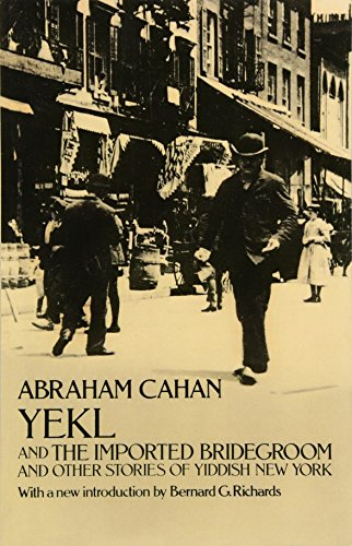 Yekl and the Imported Bridegroom and Other Stories of Yiddish New York (Bride Imported)