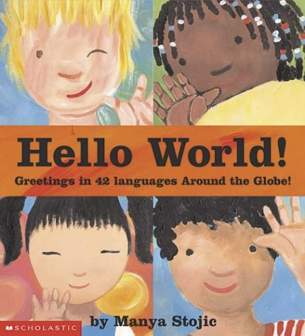 Read Online Hello World! Greetings in 42 Languages Around the Globe pdf