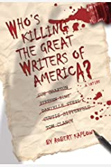 WHO'S KILLING THE GREAT WRITERS OF AMERICA? (A SATIRE) Kindle Edition