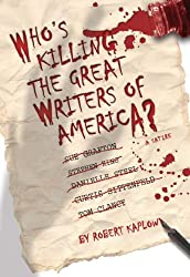 WHO'S KILLING THE GREAT WRITERS OF AMERICA? (A SATIRE)