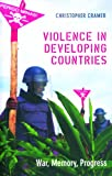 Violence in Developing Countries : War, Memory, Progress, Cramer, Christopher, 0253349230