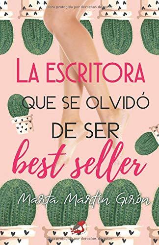 La escritora que se olvidó de ser best seller: (Chick lit: comedia romántica). Tapa blanda – 8 sep 2018 Marta Martín Girón Trabajobbie Independently published 1719954283