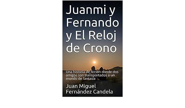 Juanmi y Fernando y El Reloj de Crono: Una historia de