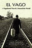 El Vago a Vagabond Travels Around the World, James L. Sullivan, 161170054X