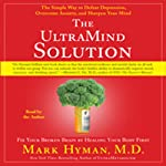 The UltraMind Solution: Fix Your Broken Brain by Healing Your Body First | Mark Hyman M.D.