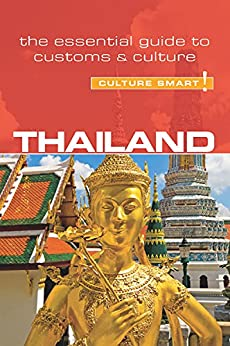 Thailand - Culture Smart!: The Essential Guide to Customs & Culture by [Jones, Roger]