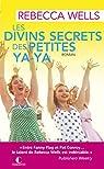 Les divins secrets des petites yaya par Wells