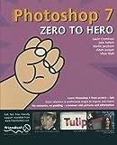 img - for Photoshop 7 Zero to Hero book / textbook / text book
