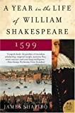 A Year in the Life of William Shakespeare 1599, James Shapiro, 0060088745