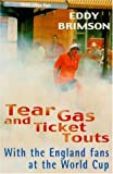Tear Gas and Ticket Touts, Eddy Brimson, 074726208X