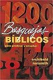 img - for 1200 Bosquejos B blicos Para Predicar Y Ense ar book / textbook / text book