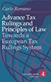 Advance Tax Rulings And Principles Of Law: Towards a European Advance Tax Rulings System (Doctoral)
