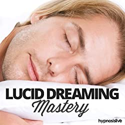 Lucid Dreaming Mastery Hypnosis