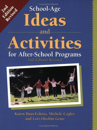 School-Age Ideas and Activities for After School Programs