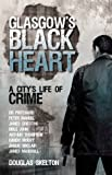 img - for Glasgow's Black Heart: A City's Life of Crime book / textbook / text book