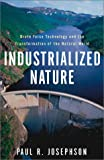 Industrialized Nature, Paul Josephson and Paul R. Josephson, 1559637773