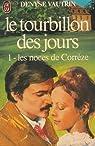 Le tourbillon des jours, tome 1 : Les noces de Corrèze par Vautrin