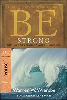 Book Be Strong (Joshua): Putting God's Power to Work in Your Life (The BE Series Commentary) by Warren W. Wiersbe (2010-03-01)
