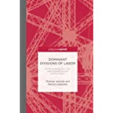 Dominant Divisions of Labor: Models of Production That Have Transformed the World of Work (Palgrave Pivot)