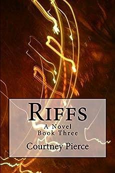 Riffs: A Novel (Stitches Trilogy Book 3) by [Pierce, Courtney]
