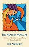 Healer's Manual: A Beginner's Guide to Energy Therapies (Revised)