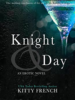 Knight and Day (The Lucien Knight Erotic Trilogy Book 3) by [French, Kitty]