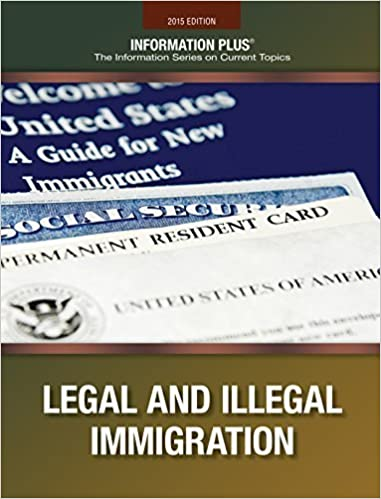 Book Immigration and Illegal Aliens (Information Plus Reference Series) by Gale (2015-10-16)