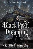 Black Pearl Dreaming (Portland Hafu Book 2) (English Edition)