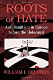 img - for Roots of Hate: Anti-Semitism in Europe before the Holocaust Paperback December 24, 2003 book / textbook / text book