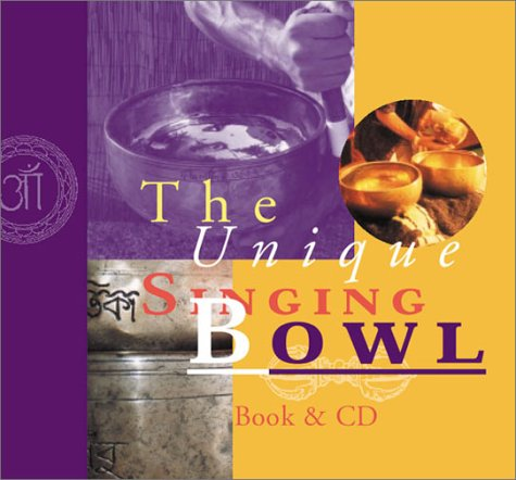 The Unique Singing Bowl [With CD]
