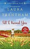 Till I Kissed You: A Cottonbloom Novel