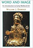 Word and Image, Diebold Incorporated Staff and William J. Diebold, 0813335779