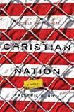 Christian Nation, Frederic C. Rich, 0393240118