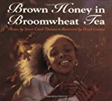 Brown Honey in Broomwheat Tea, Joyce Carol Thomas, 0064434397