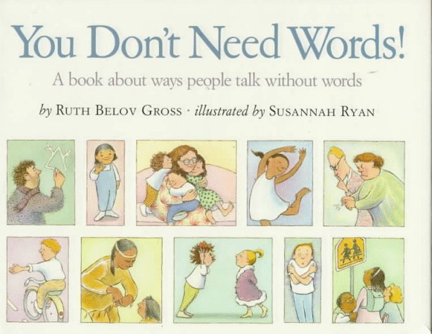 You Don't Need Words: A Book About Ways People Talk Without Words