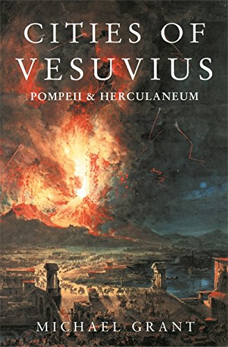 ancient history cities of vesuvius Cities of vesuvius  tacitus and dio cassius shed on ancient understanding of  from treasure seeking to scientific investigation- the history of.