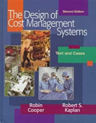 The Design of Cost Management Systems: Text and Cases