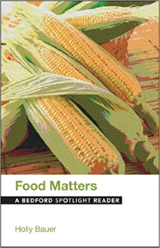 Food matters a bedford spotlight reader holly bauer food matters a bedford spotlight reader holly bauer 9781457660962 amazon books forumfinder Images