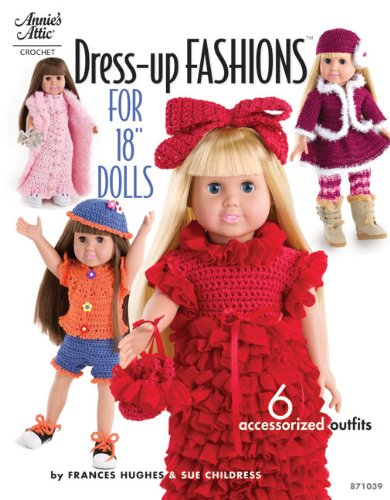 Crochet Dress-Up Fashions for 18 Inch Dolls