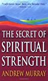 The Secret of Spiritual Strength, Andrew Murray, 0883683059