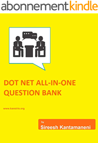 DOTNET ALL IN ONE QUESTION BANK FOR INTERVIEWS: DOTNET, C#