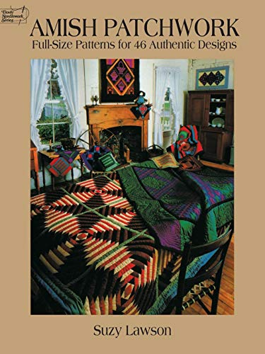 - Amish Patchwork: Full-Size Patterns for 46 Authentic Designs (Dover Quilting)