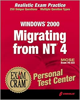 MCSE Migrating From NT 4 To Windows 2000 Exam Cram Personal Test Center 70 222 Multimedia CD July 3 2001