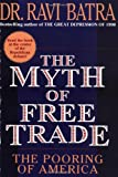 The Myth of Free Trade, Ravi Batra, 0684833557