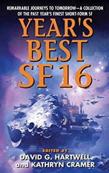 Year's Best SF 16 (Year's Best Science Fiction) by [Hartwell, David G., Cramer, Kathryn]