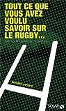 Rugby : tout ce que vous avez voulu savoir sur le rugby par Laporte