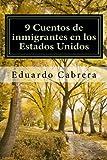 img - for 9 Cuentos de inmigrantes en los Estados Unidos (Spanish Edition) book / textbook / text book