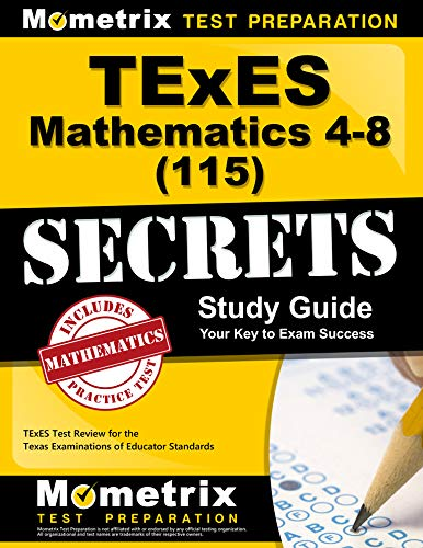 TExES (115) Mathematics 4-8 Exam Secrets Study Guide: TExES Test Review for the Texas Examinations of Educator Standards