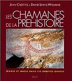 Les chamanes de la préhistoire: Transe et magie dans les grottes ornées (Collection Arts rupestres)